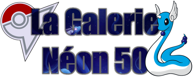 ★★ La Galerie Néon # 50 ! ★★