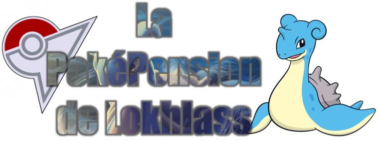 ★★ La PokéPension # 10 # Lokhlass ! ★★