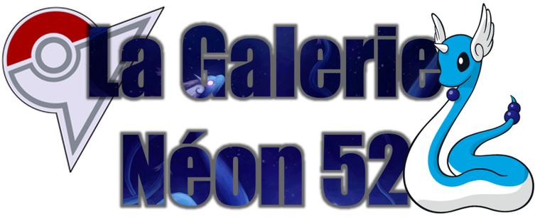 ★★ La Galerie Néon # 52 ! ★★