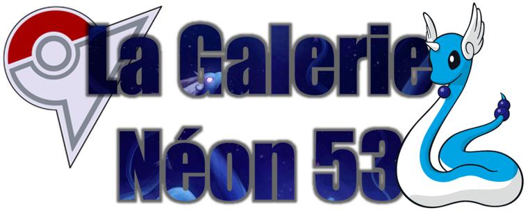 ★★ La Galerie Néon # 53 ! ★★