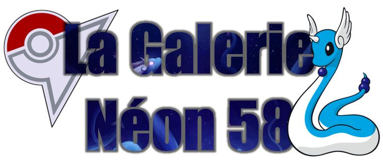 ★★ La Galerie Néon # 58 ! ★★