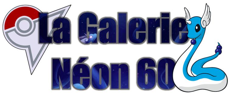 ★★ La Galerie Néon # 60 ! ★★