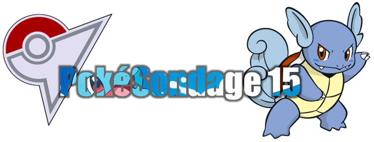★★ Le PokeSondage # 15 ! ★★