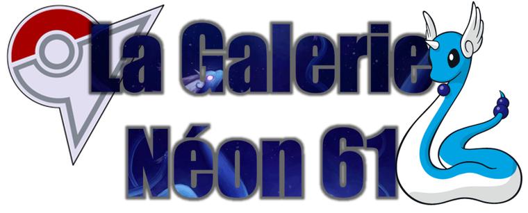 ★★ La Galerie Néon # 61 ! ★★