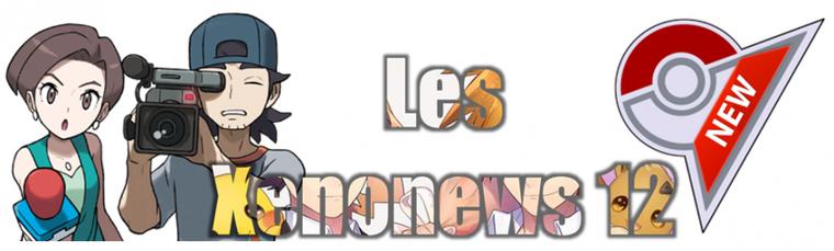 ★★ Les Xenonews # 12 ! ★★