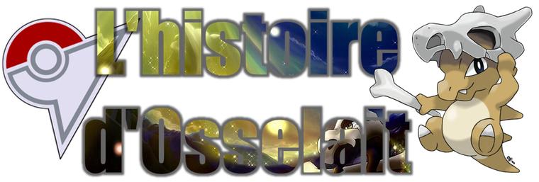 ★★ L'histoire d'Osselait ! ★★
