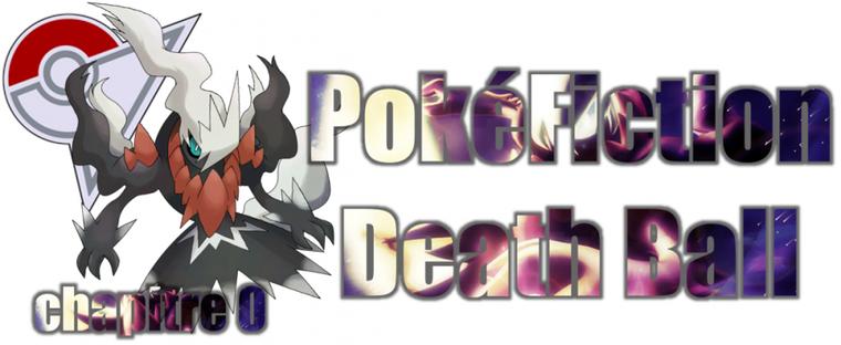 ★★ PokéFiction # Death Ball # Chapitre 00 # Rencontre ! ★★