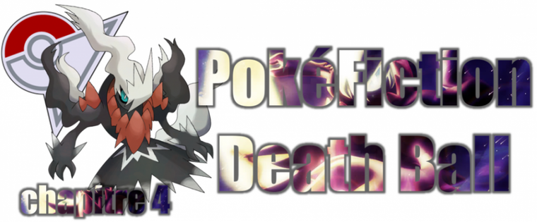 ★★ PokéFiction # Death Ball # Chapitre 04 # Préparation ! ★★