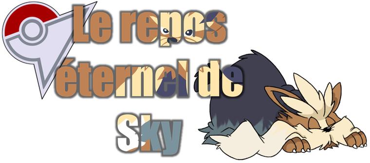 ★★ Le repos éternel de Sky ! ★★