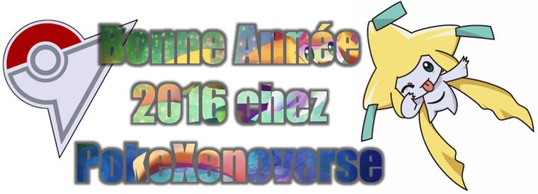 ★★ Bonne Année 2016 chez PokeXenoverse ! ★★