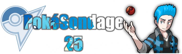 ★★ Le PokeSondage # 25 ! ★★