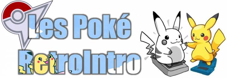 ★★ Les PokéRetroIntro ! ★★