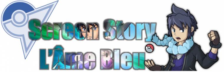 ★★ Screen Story # L'Âme Bleu ! ★★