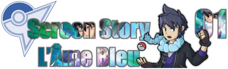 ★★ Screen Story # L'Âme Bleu # chapitre 01 ! ★★