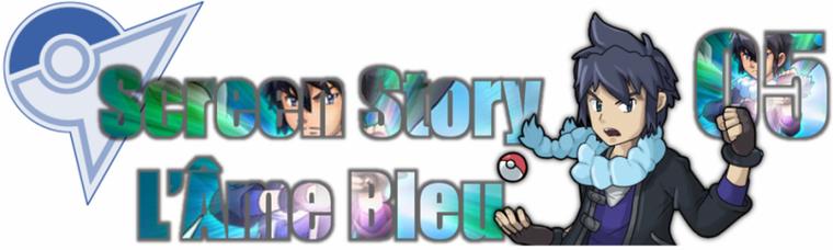 ★★ Screen Story # L'Âme Bleu # chapitre 05 ! ★★