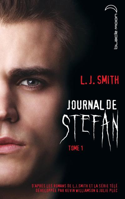 Journal de Stefan, tome 1 : Les origines de Lisa Jane SMITH