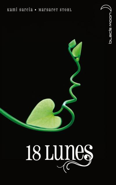 Kami GARCIA - Margaret STOHL ✿ 18 lunes (Chroniques des Enchanteurs, tome 3)