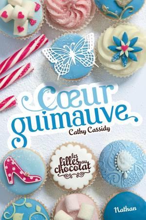 Cathy CASSIDY ✿ Coeur Guimauve (Les filles au chocolat, tome 2)
