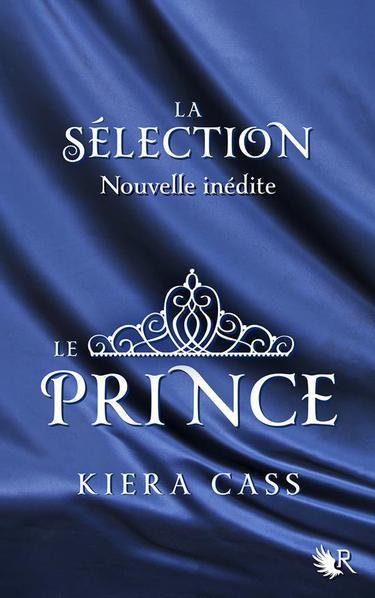 Kiera CASS ✿ La sélection, tome 0.5 : Le prince