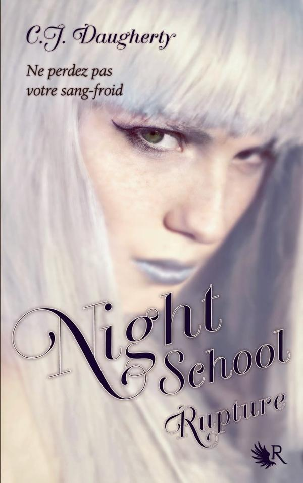 Night School tome 3 : Rupture by CJ Daugherty