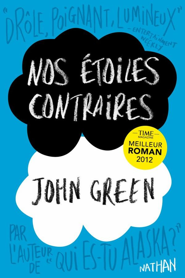 Nos étoiles contraires (THE FAULT IN OUR STARS) by John Green