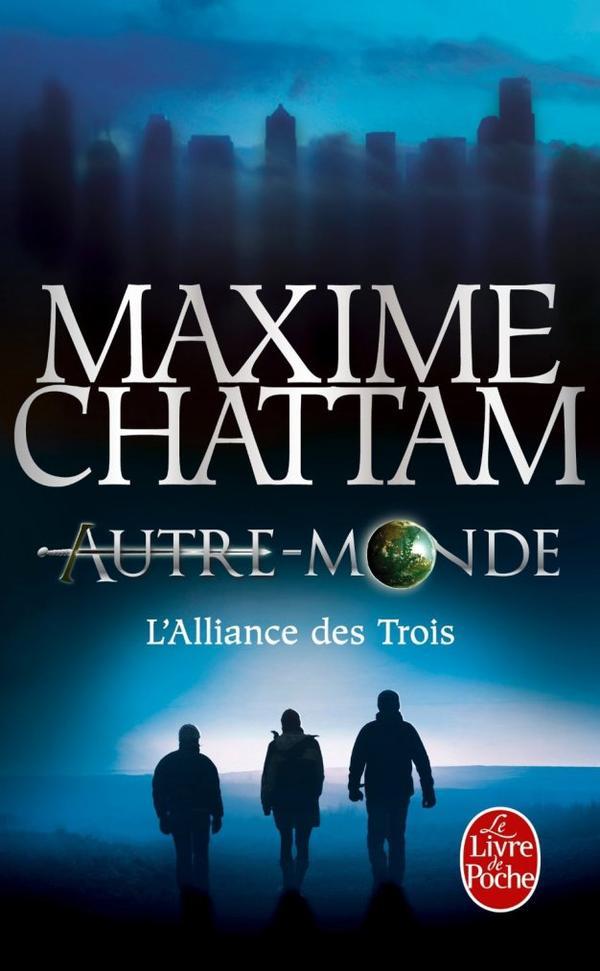Autre-Monde, tome 1 : L'Alliance des Trois by Maxime Chattam
