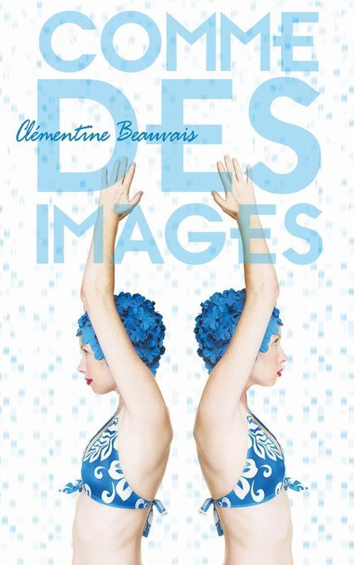 COMME DES IMAGES - Clémentine Beauvais