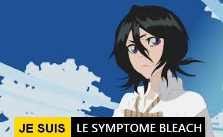 Je suis le symptôme bleach