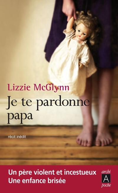 « Je te pardonnne, Papa » ● Lizzie McGlynn