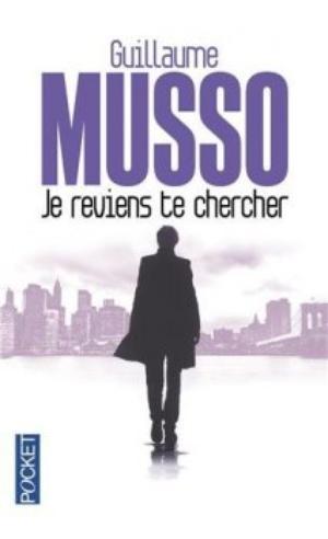 Je reviens te chercher - Guillaume Musso -
