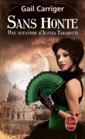 Une aventure d'Alexia Tarabotti, Le Protectorat de l'ombrelle, Sans honte - Gail Carriger -