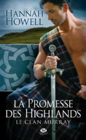 Le Clan Murray, La promesse des Highlands - Hannah Howell