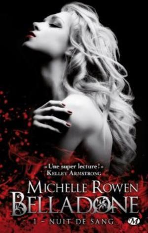 Belladone, Nuit de Sang - Michelle Rowen