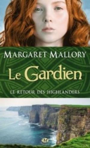 Le retour des Highlanders, tome 1 : Le gardien - Margaret Mallory