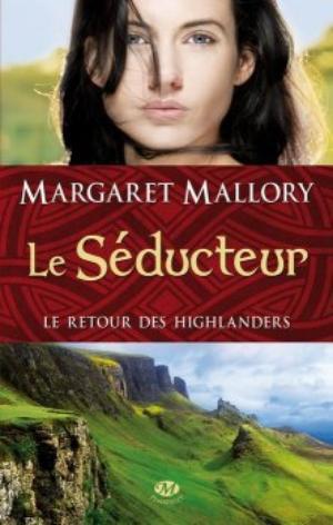Le retour des highlanders, tome 2 : Le séducteur - Margaret Mallory