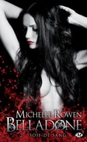 Belladone, Soif de sang - Michelle Rowen