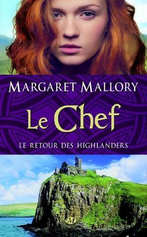 Le retour des highlanders, tome 4 : Le Chef - Margaret Mallory