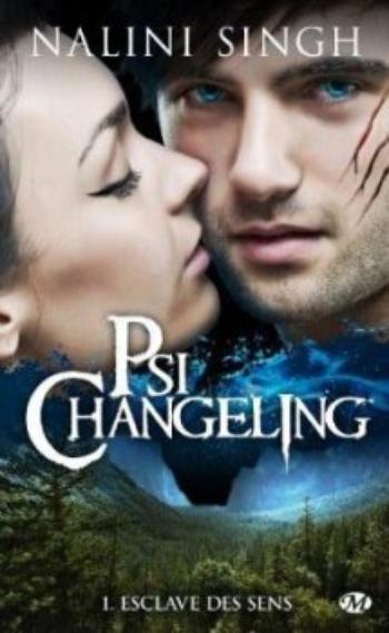Psi-Changeling, Tome 1, Esclave des sens - Nilini Singh