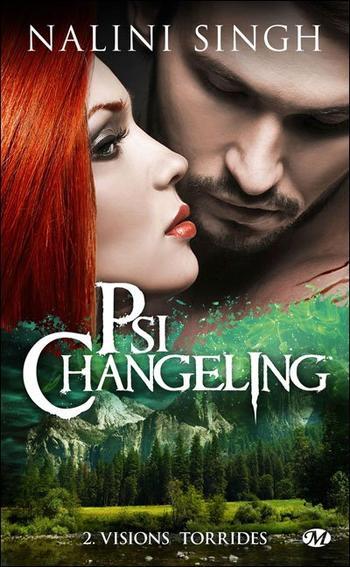 Psi-changeling, Tome 2, Visions Torrides – Nalini Singh