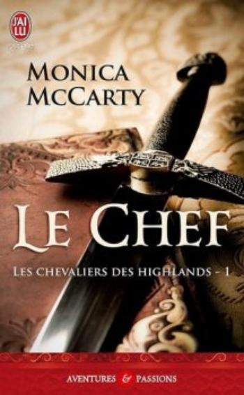 Les chevaliers des Highlands, Tome 1, Le Chef - Monica McCarty