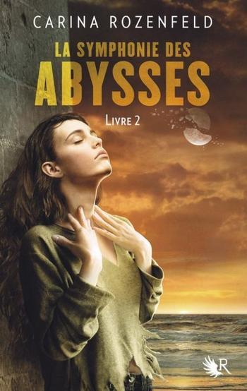 La symphonie des abysses, Livre II – Carina Rozenfeld