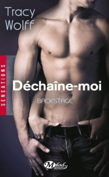 Backstage, Déchaine-moi -Tracy Wolff