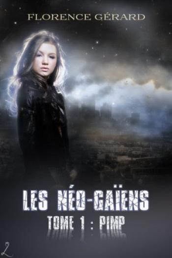Les Néo-Gaïens, Tome 1, Pimp – Florence Gérard