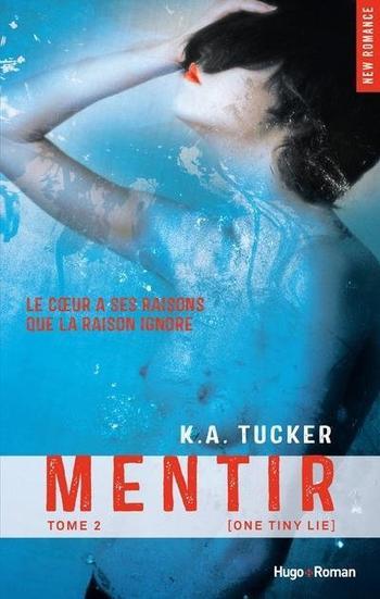 Ten Tiny Breath, Tome 2, Mentir – K.A Tucker