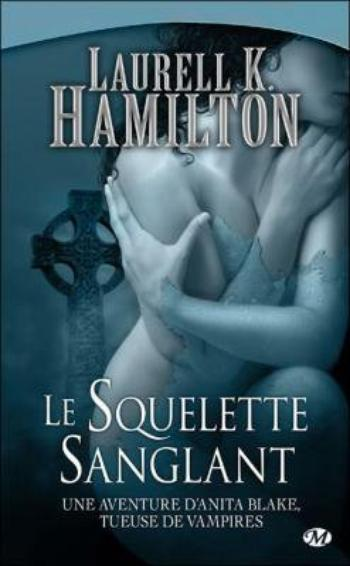 Anita Blake,tome 5, Le Squelette Sanglant– Laurell K. Hamilton