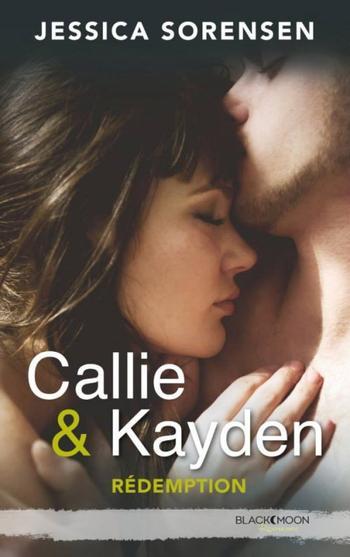 Callie et Kayden, Tome 2, Redemption – Jessica Sorensen