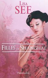 Filles de Shanghai- Lisa See