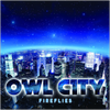 Own City - Fireflies