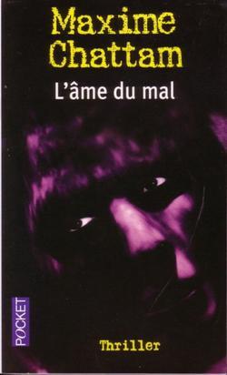L'âme du mal, Maxime Chattam
