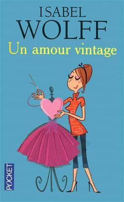 Un amour vintage, Isabel Wolff
